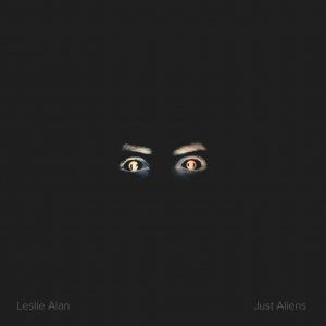 Just Aliens - Leslie Alan