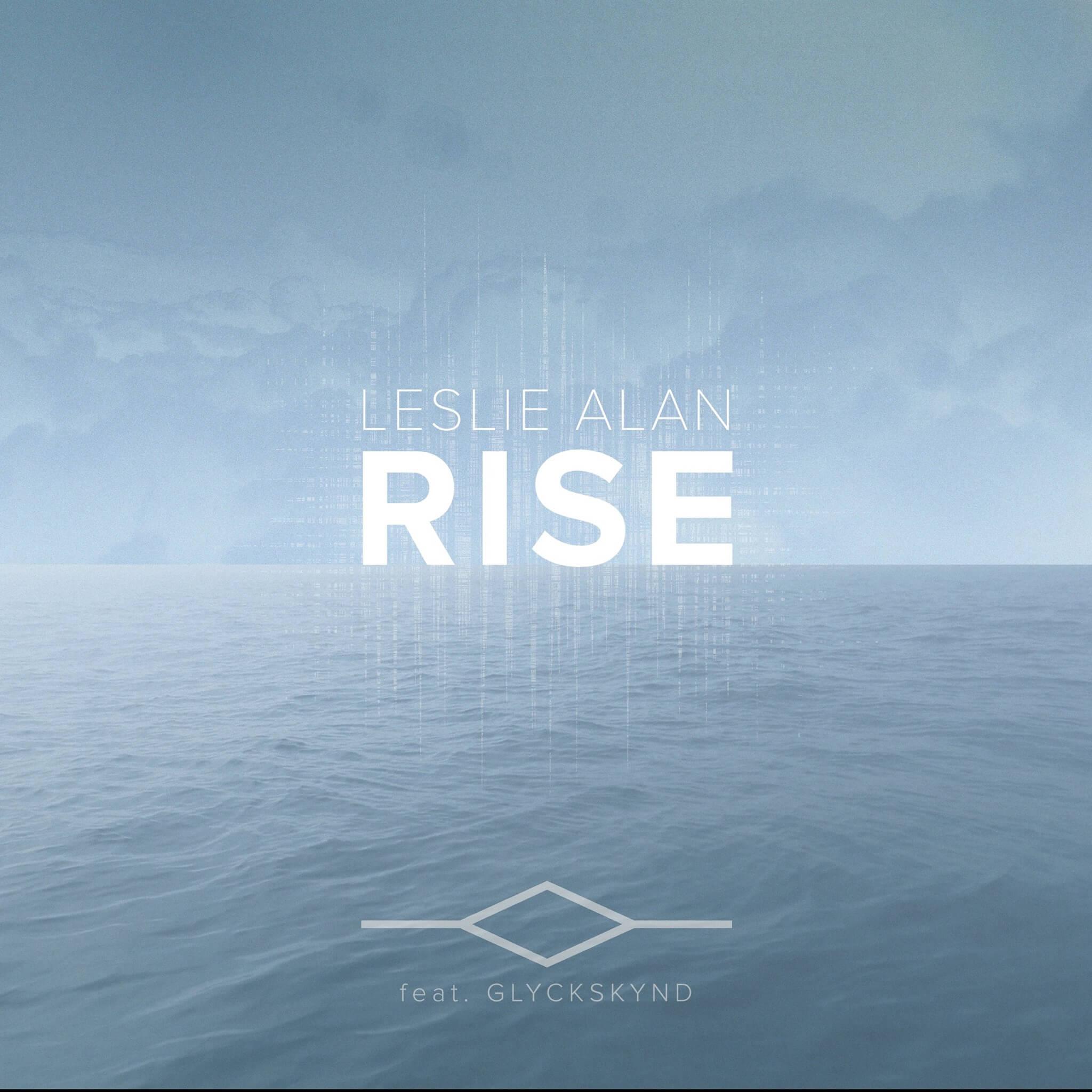 RISE mit Leslie Alan Feat. GLYCKSKYND erschienen  1