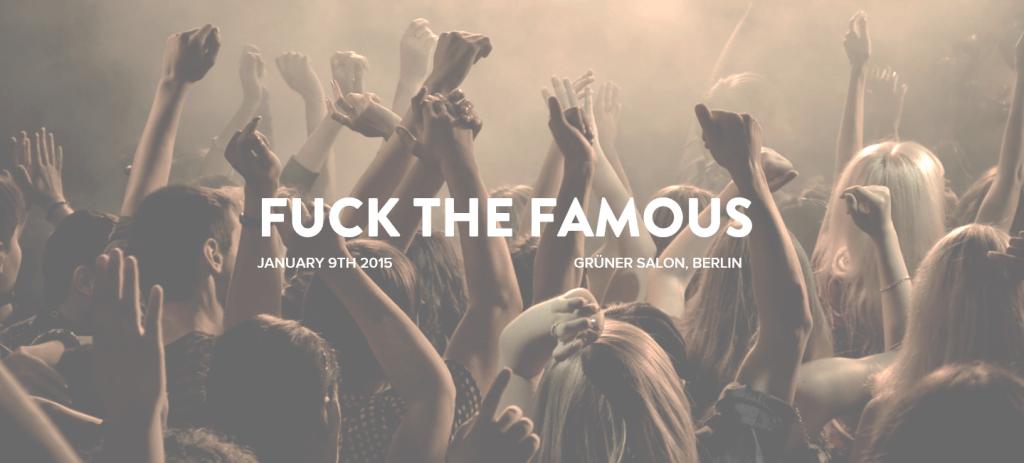 Fuck the Famous: Berliner Newcomer bekommen eine Bühne geboten 1
